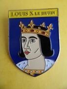 No Pins BROCHE Des ROIS Et REINES De France LOUIS X LE HUTIN - Ed. ATLAS - Personajes Célebres