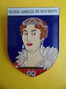 No Pins BROCHE Des ROIS Et REINES De France  MARIE AMELIE DE BOURBON   - Ed. ATLAS - Personajes Célebres