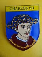 No Pins BROCHE Des ROIS Et REINES De France  CHARLES VII    - Ed. ATLAS - Personajes Célebres