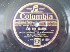 78T - Sur Son Ocarina Et Qui Craint Le Grand Méchant Loup ? Par Georges Milton - 78 T - Disques Pour Gramophone
