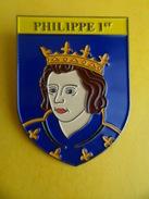 No Pins BROCHE Des ROIS Et REINES De France  PHILIPPE 1ER - Ed. ATLAS - Personajes Célebres