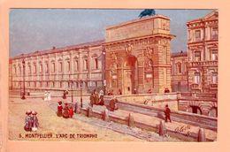 Cpa Cartes Postales Ancienne - Montpellier L Arc De Triomphe Oilette - Montpellier