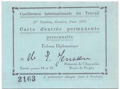 Carte D'entrée Conférence Du Travail - Trbune Diplomatique - Genève 1939 - Tickets - Vouchers