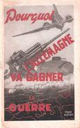 POURQUOI L ALLEMAGNE VA GAGNER LA GUERRE  PROPAGANDE ETAT FRANCAIS VICHY COLLABORATION REICH - 1939-45