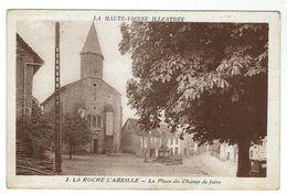 La ROCHE L'ABEILLE Près St Yrieix La Perche - La Place Du Champ De Foire - France