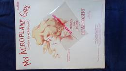 PARTITION MUSICALE-MY AEROPLANE GIRL-AVIATION-L' AMOUR-PAULETTE DARTY-DEANE DOSSERT-1909-EDNA CALDERWOOD-GRUS PARIS - Scores & Partitions
