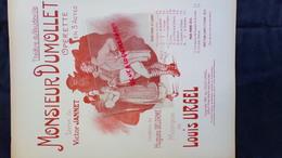 PARTITION MUSICALE-MONSIEUR DUMOLLET- THEATRE DU VAUDEVILLE PARIS-VICTOR JANNET-OPERETTE-PIPOT D' APRES MICH-LOUIS URGEL - Scores & Partitions