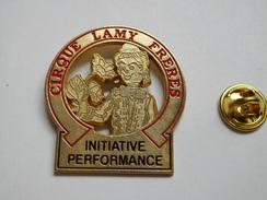 Superbe Big Pin's , Cirque Lamy Fréres , Initiative Performance - Pin's & Anstecknadeln