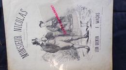 PARTITION MUSICALE-MONSIEUR NICOLAS- THEATRE DE L' ELDORADO PARIS PAR MLLE VICTORINE- LEON QUENTIN-F.WACHS-EMILE CHATOT - Scores & Partitions