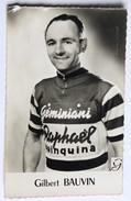 CPA Cyclisme Cycliste Gilbert BAUVIN  équipe Géminiani St Raphaël Quinquina - Ciclismo