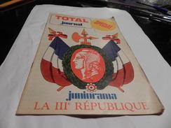 REVUE TOTAL JOURNAL JUNIOR OFFERT  PAR SOCIETE  TOTAL/  JUNIORAMA/ LA III éme REPUBLIQUE. - Libros, Revistas, Cómics