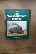 "Locomotives S.N.C.B. Les ""consolidation"" Type 29. G. Vincent. Ed. Partner And Co SA 1988 - Chemin De Fer"