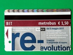 RE-EVOLUTION BIGLIETTO BIT TICKET METREBUS ROMA  MAXXI MUSEUM ROME - Metro