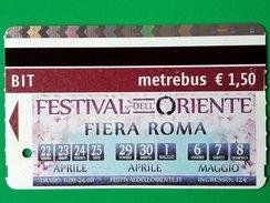 FESTIVAL DELL' ORIENTE BIGLIETTO BIT TICKET METREBUS ROME FIERA DI ROMA - Europa