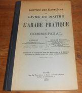Corrigé Des Exercices Ou Livre Du Maître De L'arabe Pratique Et Commercial.  Fleury Et Soualah Mohammed. 1935. - Livres, BD, Revues