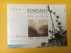 5141 - Fendant De Sion Le Réveil Du Soleil 1990 Valais Suisse Petite étiquette - Autres