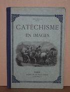 Livre Ancien Le Catéchisme En Images 70 Gravures En Noir Avec Explication 1908 - Livres, BD, Revues