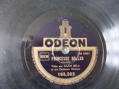78T - Princesse Dollar Et La Divorcée Par Dajos Bella - 78 G - Dischi Per Fonografi