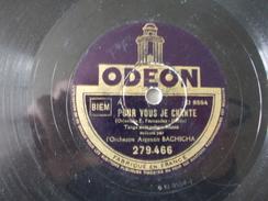 78T - Une Dernière Fois Et Pour Vous Je Chante Par L'orchestre Argentin Bachicha - 78 G - Dischi Per Fonografi