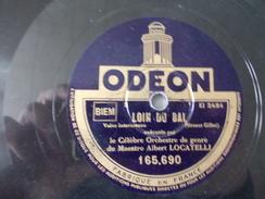78T - Fascination Et Loin Du Bal Par Albert Locatelli - 78 G - Dischi Per Fonografi