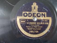 78T - Mendiant D'amour Et La Chanson Des Blés D'or Par Fred Gouin - 78 G - Dischi Per Fonografi
