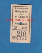 Ticket Ancien De Train - Trajet 3e Classe - VADENCOURT / MACQUIGNY - Chemin De Fer De L' Aisne - Bahn Gare Est - Europe