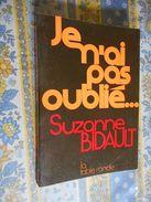 SUZANNE BIDAULT JE N' AI PAS OUBLIE Editions LA TABLE RONDE 1971 - Geschiedenis