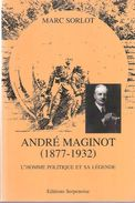 ANDRE MAGINOT 1877 1932 HOMME POLITIQUE ET SA LEGENDE BIOGRAPHIE - Boeken