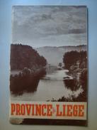 PROVINCE DE LIÈGE - BELGIQUE / BELGIUM - FÉDÉRATION DU TOURISME DE LA PROVINCE DE LIÈGE, 1950 APROX. - Tourism Brochures