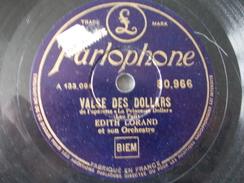 78T - Valse Des Dollars Et Valse De L'opérette La Veuve Joyeuse Par Edith Lorand - 78 G - Dischi Per Fonografi