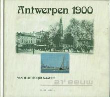 Antwerpen 1900 Van Belle Epoque Naar De 21e Eeuw - Books, Magazines, Comics