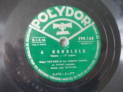 78T - A Honolulu Et Feu Follet Par Roger Vaysse - 78 Rpm - Schellackplatten