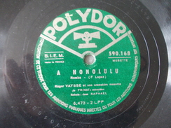 78T - A Honolulu Et Feu Follet Par Roger Vaysse - 78 G - Dischi Per Fonografi
