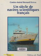 UN SIÈCLE DE NAVIRES SCIENTIFIQUES FRANÇAIS DE CONTRE-AMIRAL BERNARD ESTIVAL - Histoire