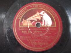 78T - Quand On A Son Volant En Mains Et Mon Bel Espoir De Nadia Dauty - 78 T - Disques Pour Gramophone