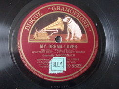 78T - March Of The Grenadiers And My Dream Lover By Jeanette Macdonald - 78 T - Disques Pour Gramophone