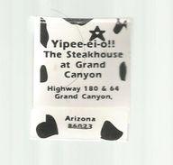 Tabac , Boite, Pochette D'ALLUMETTES, 2 Scans, YIPEE-EI-O !! , The Steackhouse , Grand Canyon , Arizona, Etats Unis - Matchboxes