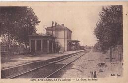 Carte Postale : Entraigues  (84) La Gare , Intérieur     Ed Luc    N° 4585 - Entraigue Sur Sorgue