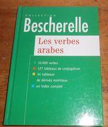 Les Verbes Arabes. Collection Bescherelle. 1999. - Livres, BD, Revues