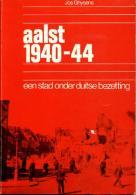 Aalst 1940-44 Een Stad Onder Duitse Bezetting - Books, Magazines, Comics