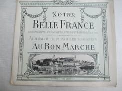 """""""Notre Belle France""""/Monuments,curiosités,sites Pittoresques/Album Offert /Au Bon Marché/ Paris/Vers  1910        VPN106 - Tourism Brochures"""
