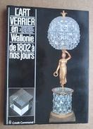L'Art Verrier En Wallonie De 1902 à Nos Jours - Expo A Paris, Bxl, Québec, Charleroi, Liege, Mons, Namur De 1985 à 1987 - Belgium