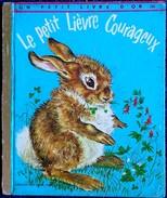 Un Petit Livre D´OR  N° 294 - Le Petit Lièvre Courageux - Éditions Des Deux Coqs D'Or- (  1969 ) . - Livres, BD, Revues