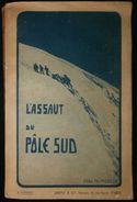 (  Antarctique  )  L'ASSAUT DU PÔLE SUD L'Abbé MOREUX  1927 - Aardrijkskunde