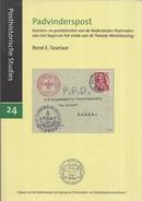 René E. Taselaar - Padvinderspost - Koeriers- En Postdiensten Van De Nederlandse Padvinders - Posthistorische Studies 24 - Filatelie En Postgeschiedenis