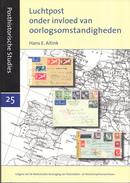 Hans E. Aitink - Luchtpost Onder Invloed Van Oorlogsomstandigheden - Posthistorische Studies 25 - Filatelie En Postgeschiedenis