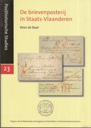 Kees De Baar - De Brievenposterij In Staats-Vlaanderen - Posthistorische Studies 23 - Filatelie En Postgeschiedenis
