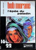 BD BOB MORANE - Collection 16/22 - 3 - L'épée Du Paladin - EM - Rééd. 1977 - Bob Morane