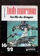 BD BOB MORANE - Collection 16/22 - 30 - Les Fils Du Dragon - BE - 1978 - Bob Morane