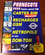 CATALOGUE PHONECOTE GSM COTATION CARTES SIM & RECHARGES GSM FRANCE TELECOM ET DOM TOM ITINERIS MOBICARTE SFR BOUYGUES .. - France